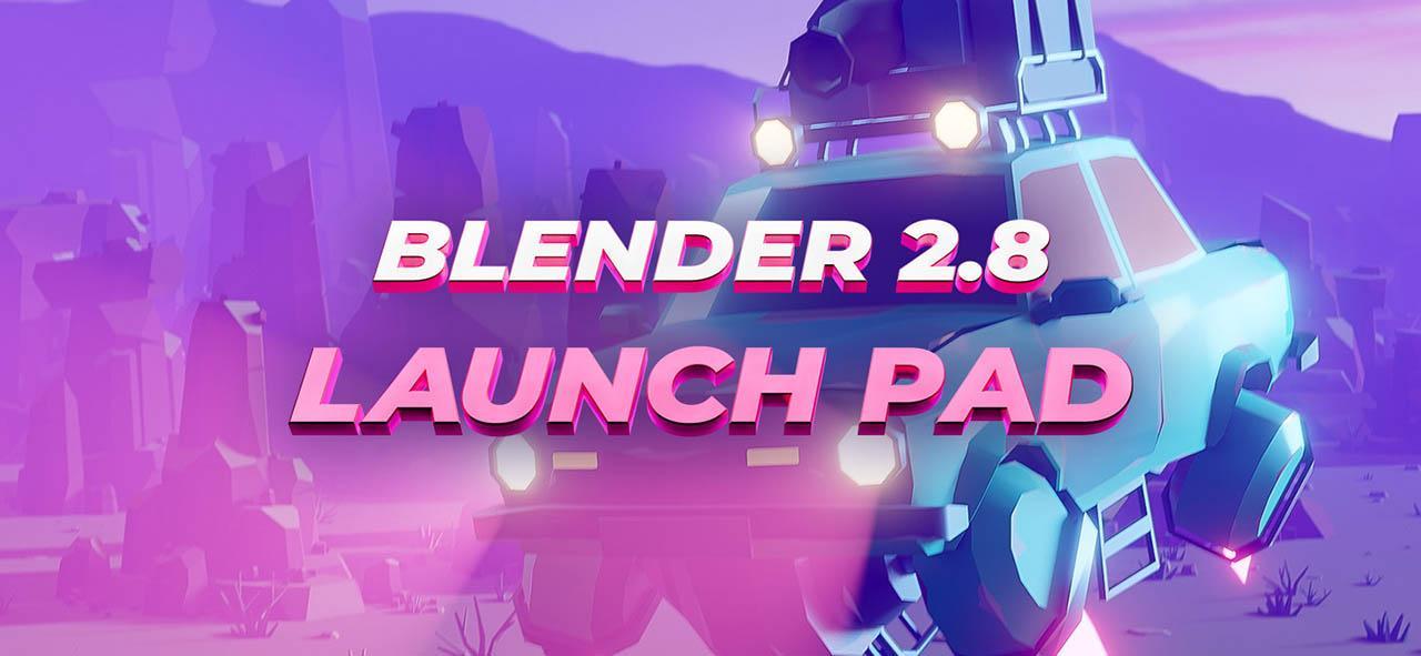 CGBoost Blender 2.8 Launch Pad – Blender全面基础项目案例流程教程