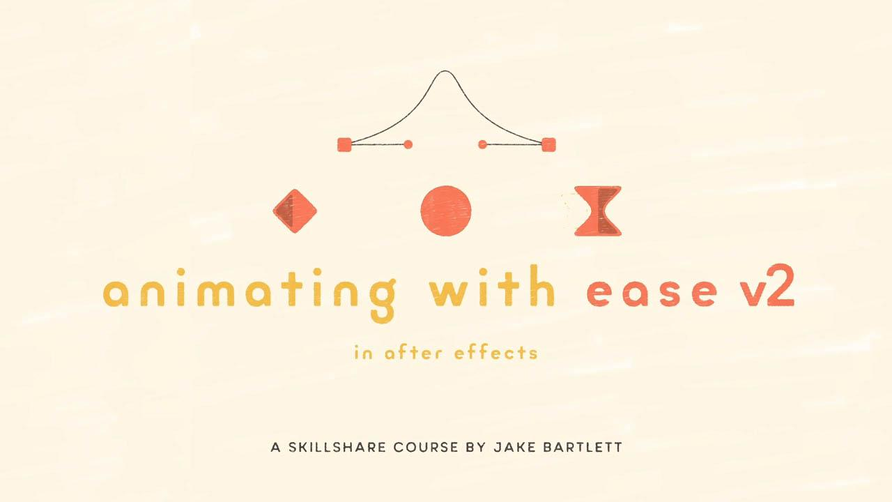 Animating With Ease in After Effects V2 by Jake Bartlett - AE图形MG动画教程